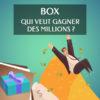 Box qui veut gagner des millions